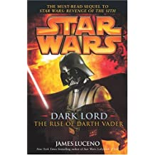 Star Wars: Dark Lord - The Rise of Darth Vader (Star Wars)