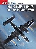 Combat Aircraft 40: PBJ Mitchell Units of the Pacific War