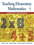 Teaching Elementary Mathematics: A Resource for Field Experiences, Fourth Edition