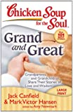 Chicken Soup for the Soul: Grand and Great: Grandparents and Grandchildren Share Their Stories of Love and Wisdom