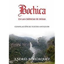 Bochica en las Crónicas de Indias (Spanish Edition)