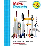 Make: Rockets: Down-to-Earth Rocket Science