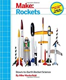 img - for Make: Rockets: Down-to-Earth Rocket Science book / textbook / text book