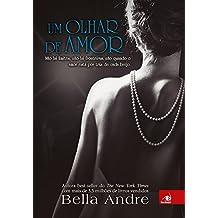 Um olhar de Amor (Bella Andre Livro 1)