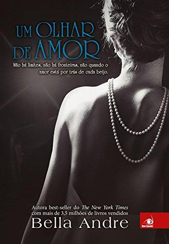 Um olhar de amor (Bella Andre Livro 1) (Portuguese Edition) (Livro Cinquenta Tons De Cinza)