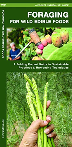 Foraging for Wild Edible Foods: A Folding Pocket Guide to Sustainable Practices & Harvesting Techniques (Outdoor Skills and Preparedness)