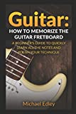 img - for Guitar: How to memorize the guitar fretboard: A beginner's guide to quickly learn all the notes and polish your technique book / textbook / text book