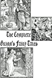 The Complete Grimm's Fairy Tales, Jacob Grimm and Wilhelm Grimm, 1479155810