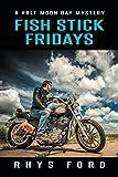 """""""Fish Stick Fridays (Half Moon Bay)"""" av Rhys Ford"""