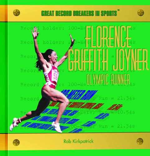 Florence Griffith Joyner: Olympic Runner (Great Record Breakers in Sports)