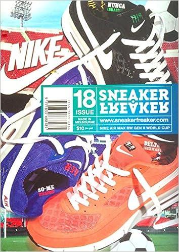 dafac8c47e31f Sneaker Freaker Magazine Issue   18 Air Max BW World Cup  Amazon.com  Books