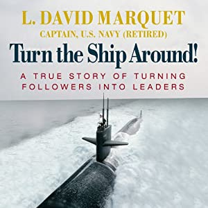 A True Story of Turning Followers into Leaders - L. David Marquet