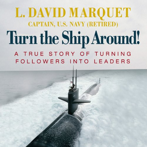 Pdf Memoirs Turn the Ship Around!: A True Story of Turning Followers into Leaders