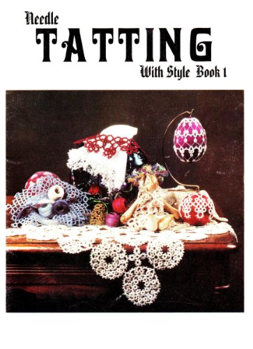 Learn Needle Tatting Step-by-Step By Barbara Foster