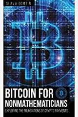 Bitcoin for Nonmathematicians: Exploring the Foundations of Crypto Payments Hardcover