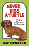 Never kiss a Turtle, Nancy Clopton Myers, 1450248381