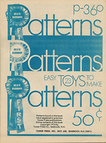 BLUE RIBBON PATTERNS P-360 Easy Toys To Make (Peanut People, Papyrus Head Witch, Fido Dog Pencil Holder, Chicks in Nest, Mrs. Spool Bunny, Witch and Ghost with Cotton Balls & Clothespins, Halloween Cat, Toddler's Stool with Soda Pop Cans, Party Hats, Terry Cloth Monkey Hand Puppet, more)