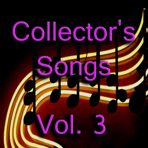 Collector's Songs, Vol. 3