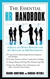 Whether you are a newly promoted manager, a seasoned business owner, or a human resources professional, knowing the ins and outs of dealing with Hr issues is critical to your success. The Essential Hr Handbook is a quick-reference guide that ...
