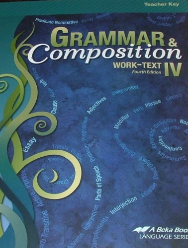 A BEKA: Grammar Composition IV. Work-Text/Teacher Key 4th Edition