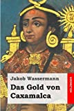 img - for Das Gold von Caxamalca (German Edition) book / textbook / text book