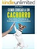Como Educar a un Cachorro (Spanish Edition)
