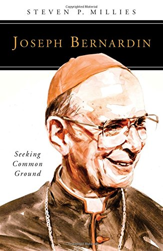 Joseph Bernardin: Seeking Common Ground (People of God) -