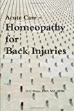 Acute Care - Homeopathy for Back Injuries, Donna C. Rona, 0557105633