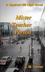 Mister Teacher Person (A Squirrel Hill High Novel)