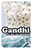All Men Are Brothers : Autobiographical Reflections, Gandhi, Mohandas, 0826417396