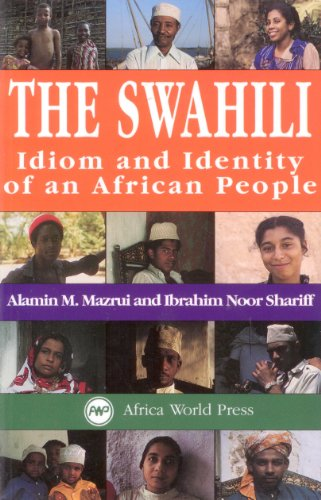 The Swahili: Idiom and Identity of an African People