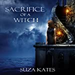 Sacrifice of a Witch: The Savannah Coven Series, Book 9   Suza Kates