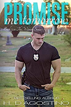 Promise Me Tomorrow (The Witness Series #3): book 3 in The Witness Series by [D'Agostino, Heather]
