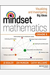 Mindset Mathematics: Visualizing and Investigating Big Ideas, Grade 5 Kindle Edition