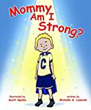 Mommy, Am I Strong?