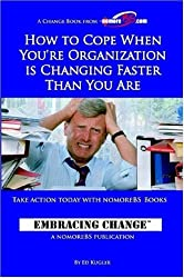 How to Cope When Your Organization is Changing Faster Than You Are