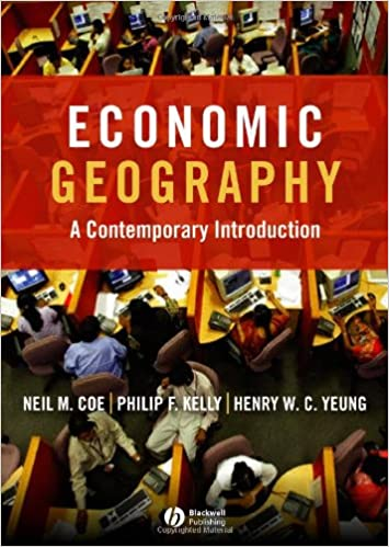 Economic Geography: A Contemporary Introduction: Amazon.es: Coe, Neil, Kelly, Philip F., Yeung, Henry Wai-Chung: Libros en idiomas extranjeros