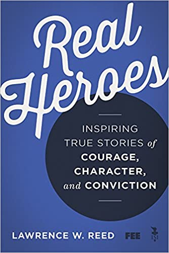 Real Heroes: Inspiring True Stories of Courage, Character, and Conviction: Amazon.es: Lawrence W. Reed: Libros en idiomas extranjeros