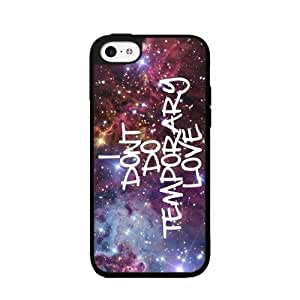 I Don't Do Temporary Love- SILICONE Phone Case Back Cover iPhone 5c