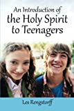An Introduction of the Holy Spirit to Teenagers, Les Rengstorff, 1490835458