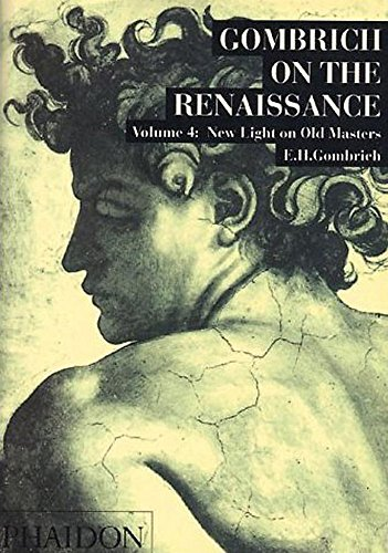 New Light On Old Masters (Gombrich on the Renaissance)
