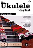 The Ukulele Playlist: White Book [The Ukulele Playlist]