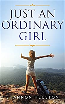 Just An Ordinary Girl (English Edition) por [Heuston, Shannon]
