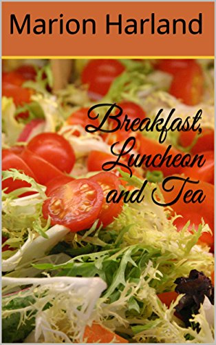 Breakfast, Luncheon and Tea (English Edition)
