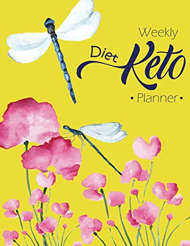 Weekly Keto Diet Planner: Keto Meal Planner Diet Journal Weight Loss Exercise Planning Beginners Vegan Ketogenic Diary Low Salt Atkins Vegetarians Ketogenic Plan Notebook Autoimmune Dummies Low-Carb by Mile Colony