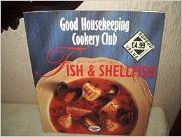 Fish and Shellfish ('Good Housekeeping' Cookery Club)