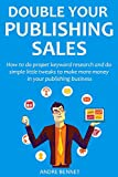 HOW TO DOUBLE YOUR PUBLISHING SALES (Mid 2016 Update): How...