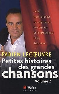 Petites histoires des grandes chansons : [2], Lecoeuvre, Fabien