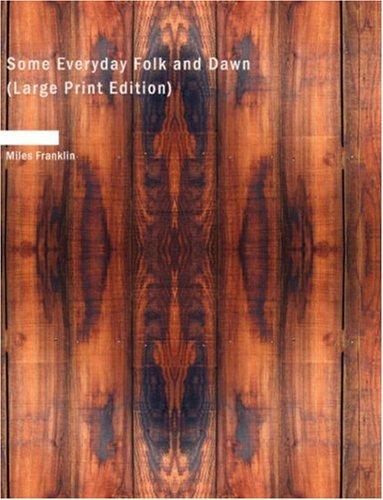 Some Everyday Folk and Dawn (Large Print Edition) pdf
