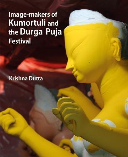 Image-makers Of Kumortuli And The Durga Puja Festival por Krishna Dutta